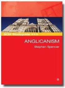 Scm Study Guide: Anglicanism (Scm Studyguide Series)