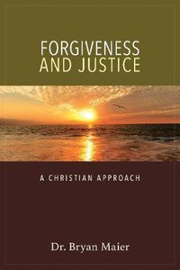 Forgiveness and Justice: A Christian Approach