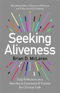Seeking Aliveness: Daily Reflections on a New Way to Experience and Practise the Christian Faith