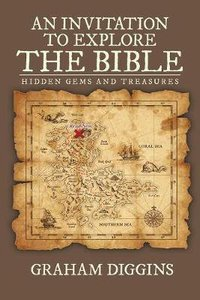 An Invitation to Explore the Bible: Hidden Gems and Treasures