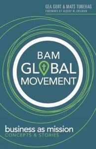 Bam Global Movement: Business as Mission Concepts and Stories