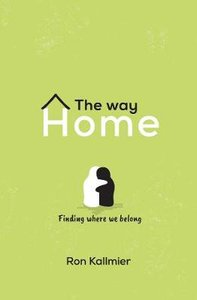 The Way Home: Finding Where We Belong