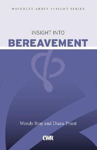 Insight Into Bereavement (Waverley Abbey Insight Series)