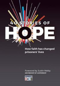 40 Stories of Hope: How Faith Has Changed Prisoners Lives