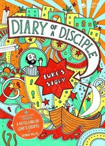 Diary of a Disciple: Lukes Story (Illustrated)