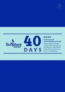 40 Days: Mark (Prayer Journal)
