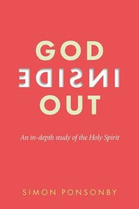 God Inside Out: An In-Depth Study of the Holy Spirit (2nd Edition)