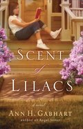 The Scent of Lilacs (#01 in The Heart Of Hollyhill Series) Paperback