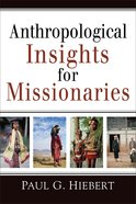Anthropological Insights For Missionaries Paperback