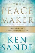 The Peacemaker: A Biblical Guide to Resolving Personal Conflict (3rd Edition)