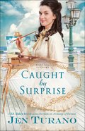 Caught By Surprise (#03 in Apart From The Crowd Series) Paperback