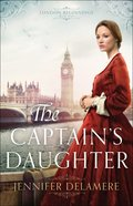 The Captain's Daughter (#01 in London Beginnings Series) Paperback
