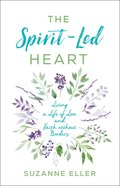 The Spirit-Led Heart: Living a Life of Love and Faith Without Borders Paperback