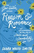 Reason and Romance - Sense and Sensibility, a Contemporary Retelling (Jane Austen Series) Paperback