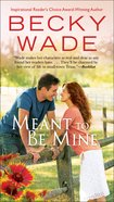 Meant to Be Mine (#02 in Porter Family Novel Series)