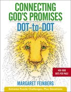Connecting God's Promises Dot-To-Dot: Extreme Puzzle Challenges, Plus Devotions Paperback