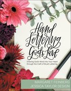 Hand Lettering God's Love: Drawing God's Word Into Your Heart Through the Craft of Brush Lettering