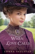 When Love Calls (#01 in The Gregory Sisters Series) Paperback