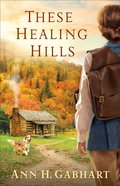 These Healing Hills Paperback
