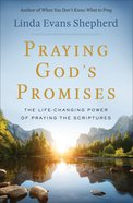 Praying God's Promises: The Life-Changing Power of Praying the Scriptures Paperback