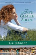 On Love's Gentle Shore (#03 in Prince Edward Island Dreams Series) Paperback