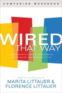 Wired That Way: A Comprehensive Guide to Understanding and Maximizing Your Personality Type (Companion Workbook) Paperback