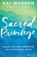 Sacred Privilege: The Life and Ministry of a Pastor's Wife Hardback