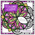 Colors of Love - An Inspirational Coloring Book (Adult Coloring Books Series) Paperback