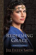 Redeeming Grace - Ruth's Story (#03 in Daughters Of The Promised Land Series) Hardback