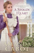 A Stolen Heart (#01 in Cimarron Creek Trilogy Series) Hardback