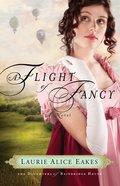 A Flight of Fancy (#02 in The Daughters Of Bainbridge House Series) Paperback