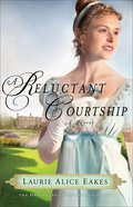 A Reluctant Courtship (#03 in The Daughters Of Bainbridge House Series) Paperback