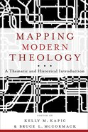 Mapping Modern Theology: A Thematic and Historical Introduction Paperback