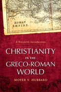 Christianity in the Greco-Roman World Paperback
