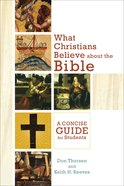 What Christians Believe About the Bible Paperback