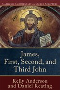 James, First, Second & Third John (Catholic Commentary On Sacred Scripture Series) Paperback