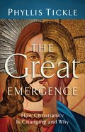 The Great Emergence: How Christianity is Changing and Why Paperback