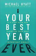 Your Best Year Ever: A 5-Step Plan For Achieving Your Most Important Goals Hardback