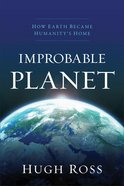 Improbable Planet: How Earth Became Humanity's Home Paperback