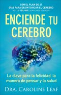 Enciende Tu Cerebro: La Clave Para La Felicidad, La Manera De Pensar Y La Salud (Switch On Your Brain) Paperback