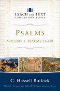 Psalms #02: Chapters 73-150 (Teach The Text Commentary Series) Paperback