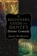 A Beginner's Guide to Dante's Divine Comedy Paperback