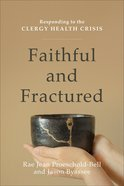Faithful and Fractured: Responding to the Clergy Health Crisis Paperback