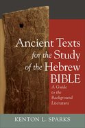 Ancient Texts For the Study of the Hebrew Bible: A Guide to the Background Literature Paperback