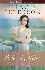 Beloved Hope (Large Print) (#02 in Heart Of The Frontier Series)