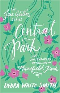 Central Park - Mansfield Park, a Contemporary Retelling (Jane Austen Series)