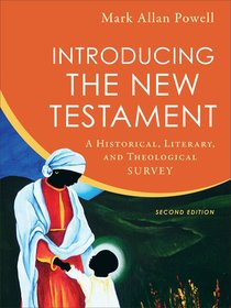 Introducing the New Testament: A Historical, Literary and Theological Survey (2nd Edition)