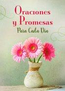 Oraciones Y Promesas Para Cada Dia (Everyday Prayers And Promises) Paperback