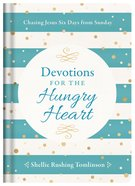 Devotions For the Hungry Heart Hardback