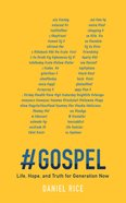 #Gospel: Life, Hope, and Truth For Generation Now Paperback